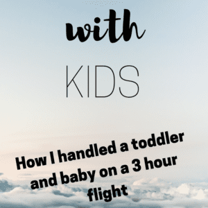 Flying with toddler and baby