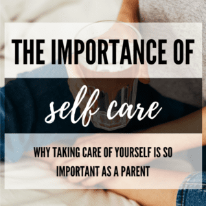 The importance of self care as a parent www.thesehungrykids.com